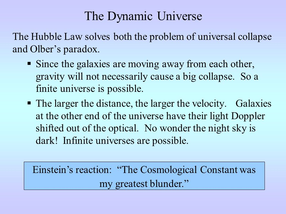 The Dynamic Universe The Hubble Law solves both the problem of universal collapse and Olber's paradox.