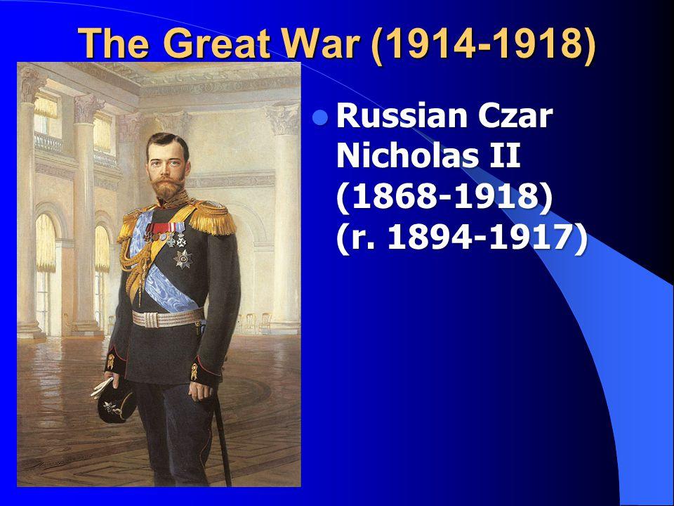 Russian Czar Nicholas II (1868-1918) (r. 1894-1917) Russian Czar Nicholas II (1868-1918) (r.