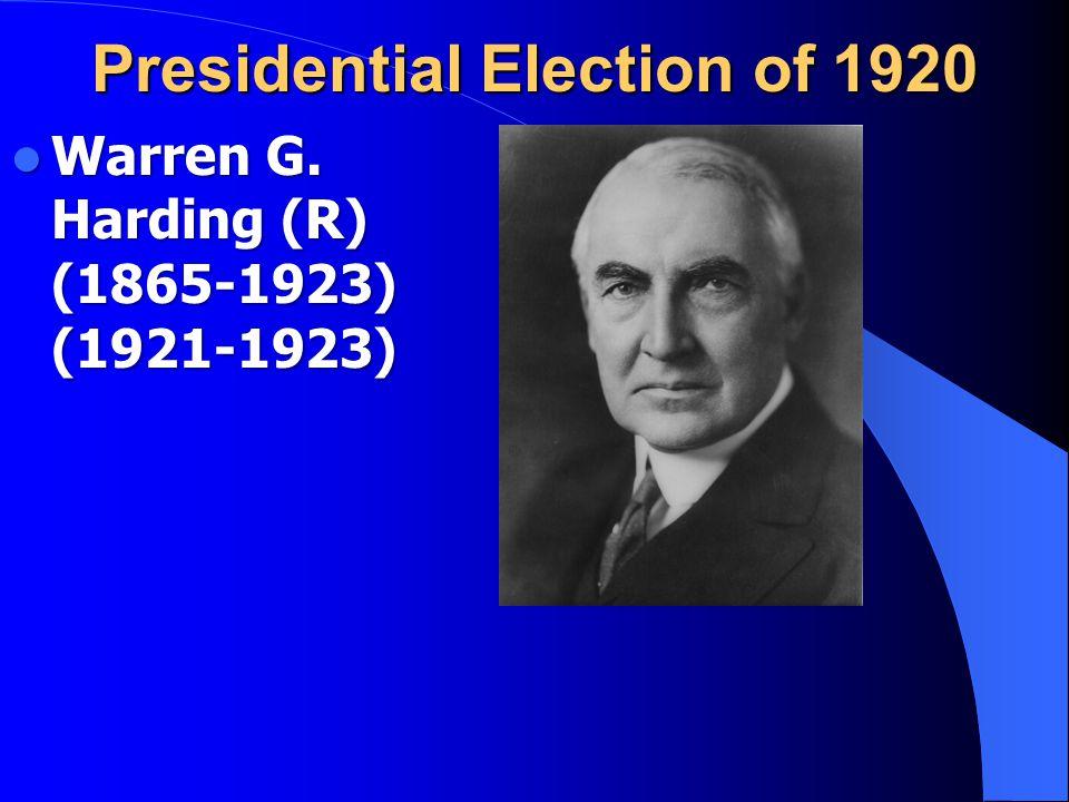 Warren G. Harding (R) (1865-1923) (1921-1923)