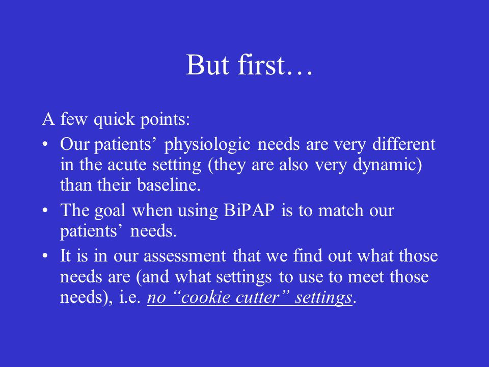 But first… A few quick points: Our patients' physiologic needs are very different in the acute setting (they are also very dynamic) than their baseline.