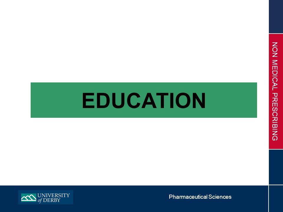 Pharmaceutical Sciences NON MEDICAL PRESCRIBING EDUCATION