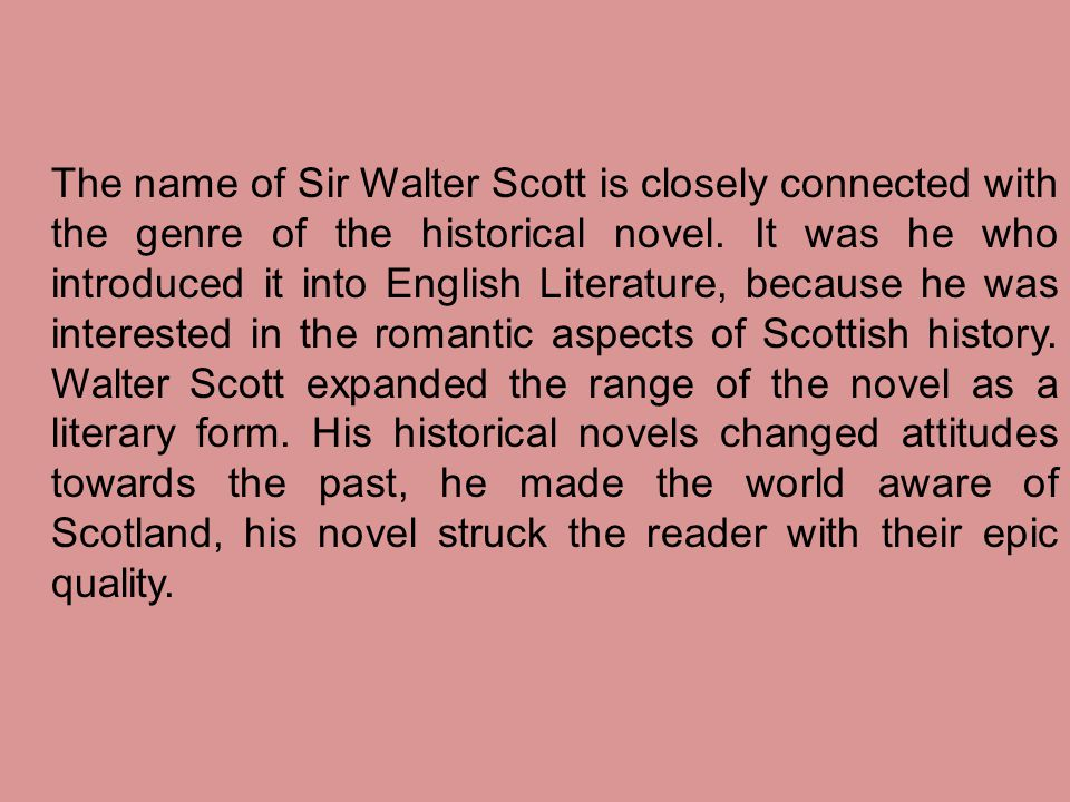 Walter Scott's profound interest in history and passionate love for his country changed the course of his life.