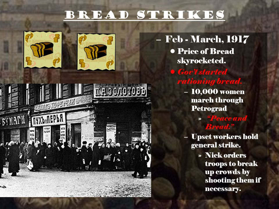 Bread Strikes –Feb - March, 1917 Price of Bread skyrocketed.