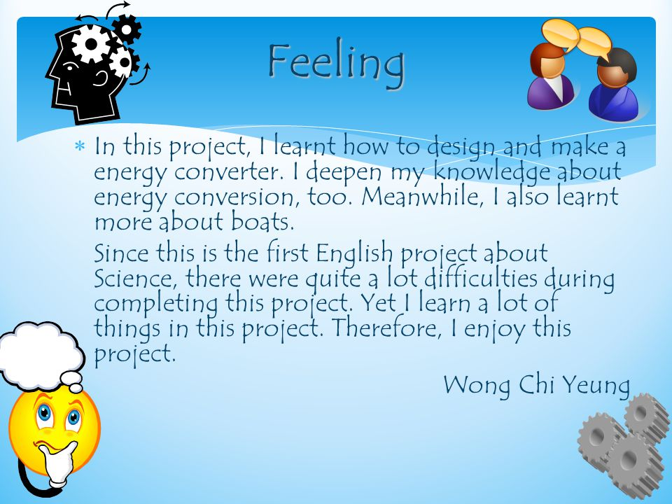  In this project, I learnt how to design and make a energy converter.