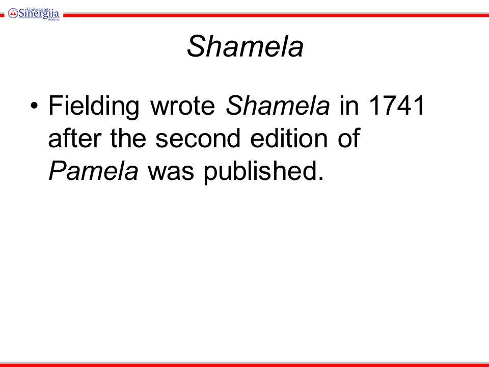 Shamela Fielding wrote Shamela in 1741 after the second edition of Pamela was published.
