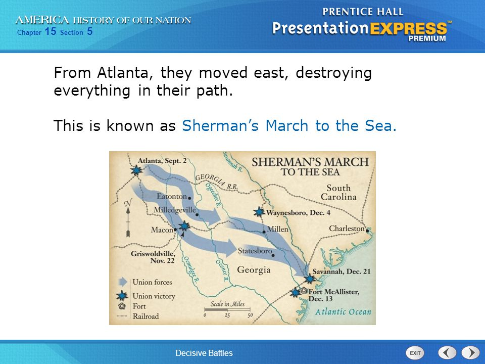 Chapter 15 Section 5 Decisive Battles This is known as Sherman's March to the Sea.
