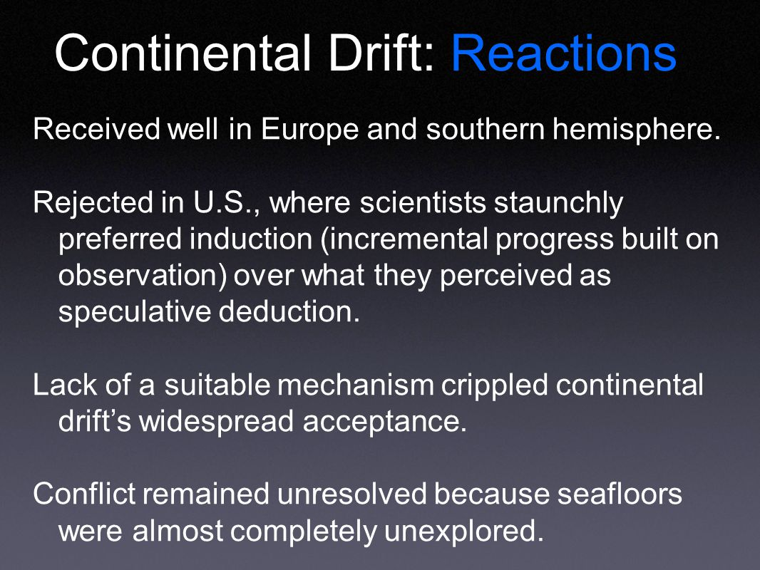 Continental Drift: Reactions Received well in Europe and southern hemisphere.