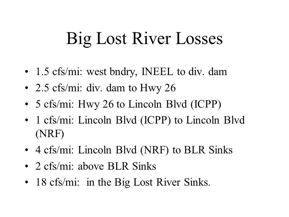 Big Lost River Losses 1.5 cfs/mi: west bndry, INEEL to div.