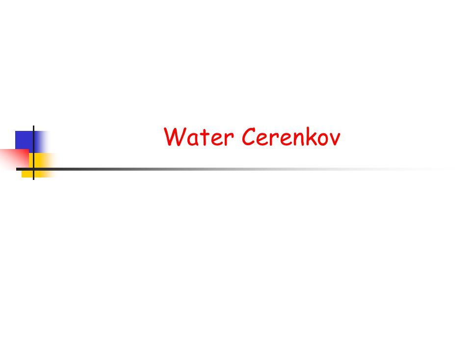 Water Cerenkov