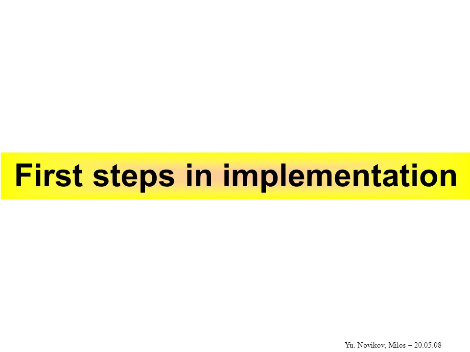 First steps in implementation