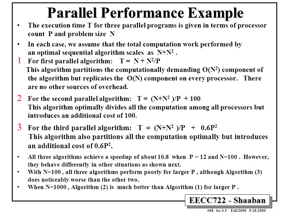 EECC722 - Shaaban #68 lec # 3 Fall 2000 9-18-2000 Parallel Performance Example The execution time T for three parallel programs is given in terms of p