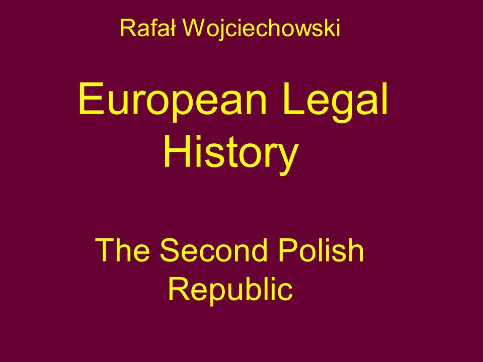 Rafał Wojciechowski European Legal History The Second Polish Republic