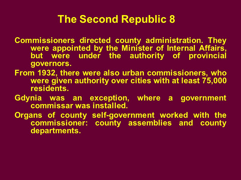The Second Republic 8 Commissioners directed county administration.