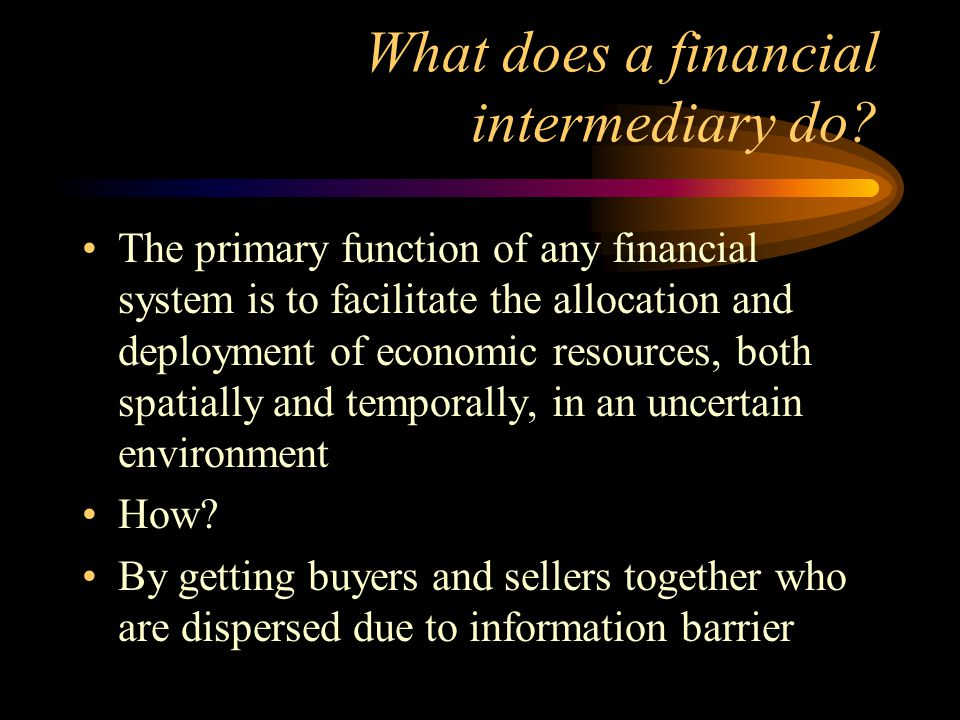 What does a financial intermediary do.