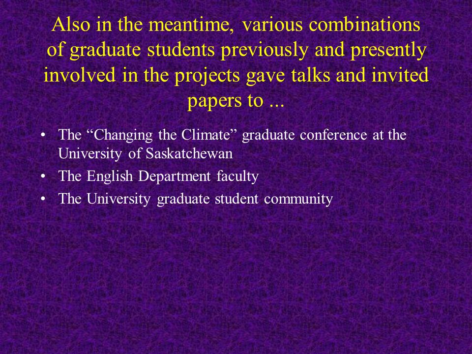Also in the meantime, various combinations of graduate students previously and presently involved in the projects gave talks and invited papers to...