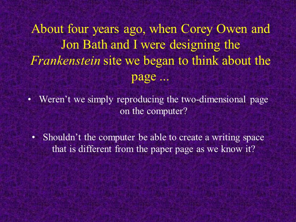 Joel Deshaye and I turned all of that into a talk titled The Visual Display of Literary Complexity in a Hypertext Critical Edition of William Faulkner's The Sound and the Fury University of Regina invited lecture, April 2001 NYU Conference of the Association for Computing in the Humanities invited paper, June 2001