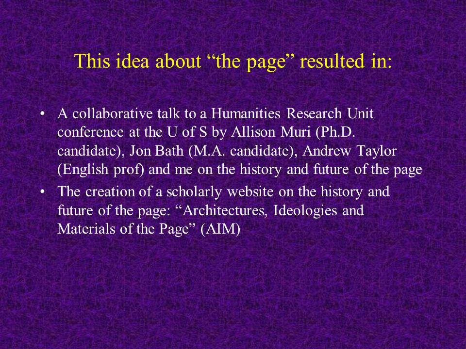 This idea about the page resulted in: A collaborative talk to a Humanities Research Unit conference at the U of S by Allison Muri (Ph.D.