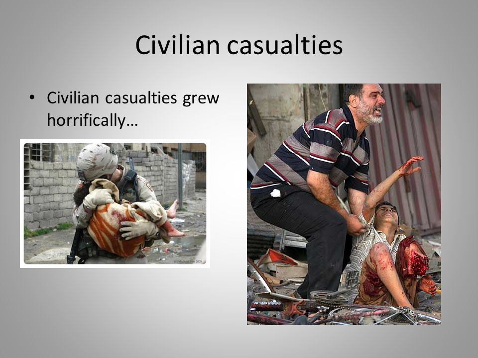 Civilian casualties Civilian casualties grew horrifically…