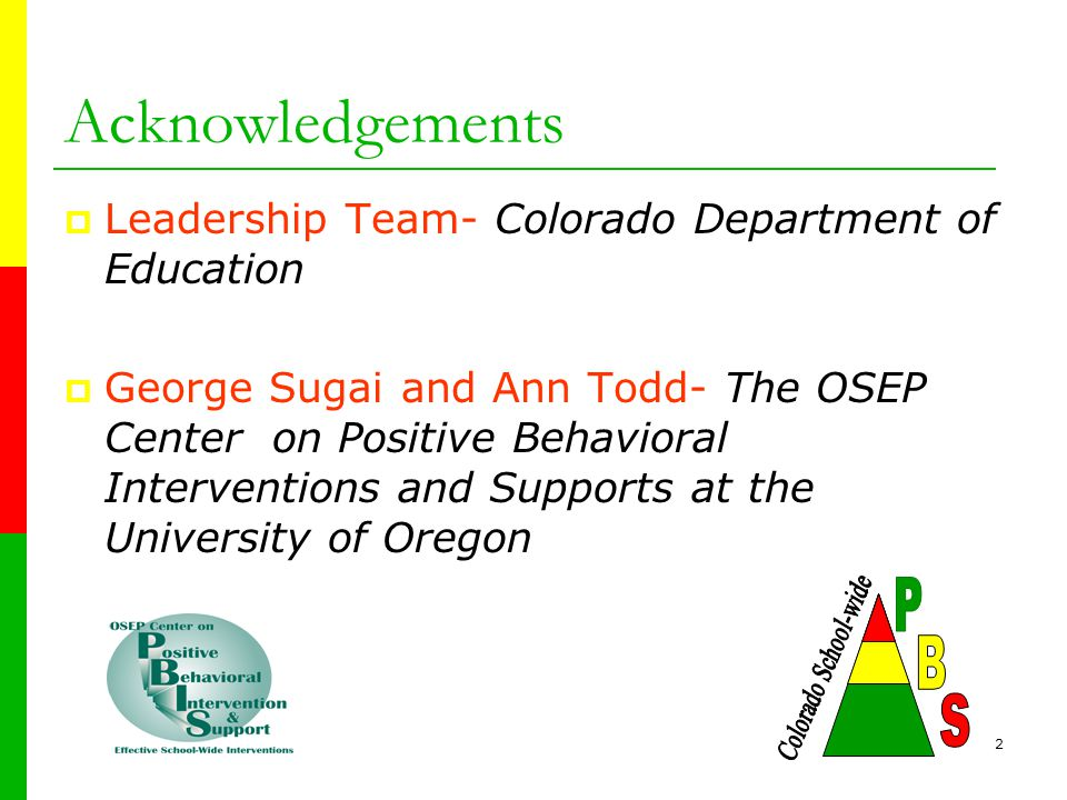 52 Positive Behavior Support Resources  http://www.pbis.org/ http://www.pbis.org/  http://www.cde.state.co.us/pbs  Kiki McGough, State PBS Coordinator 303-866-6768 mcgough_k@cde.state.co.us  Cyndi Boezio, SIG Director 303-866-6853 boezio_c@cde.state.co.us  Shirley Swope 719-531-9400 sswope@peakparent.org