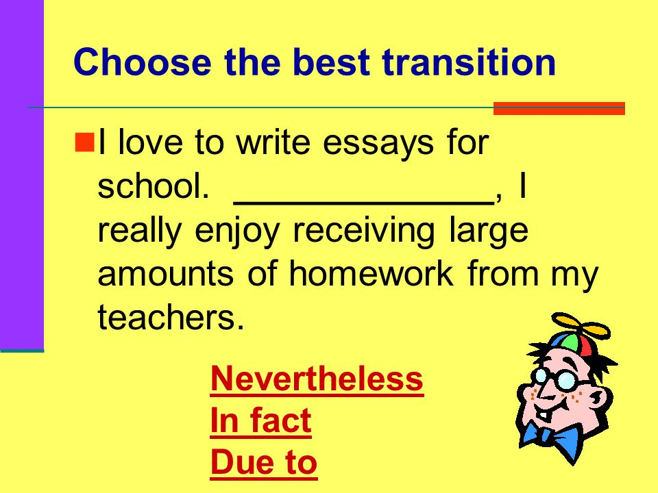 Can you transition Choose a transition word to complete the following sentences.