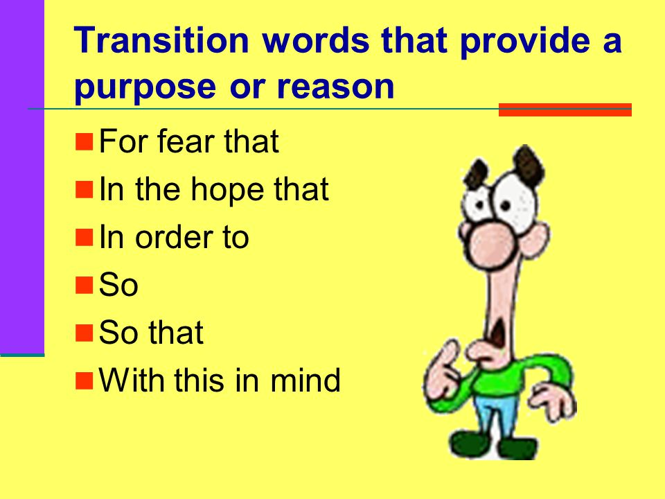 Transition words that provide a result or an effect Accordingly Finally Consequently Hence So Therefore Thus