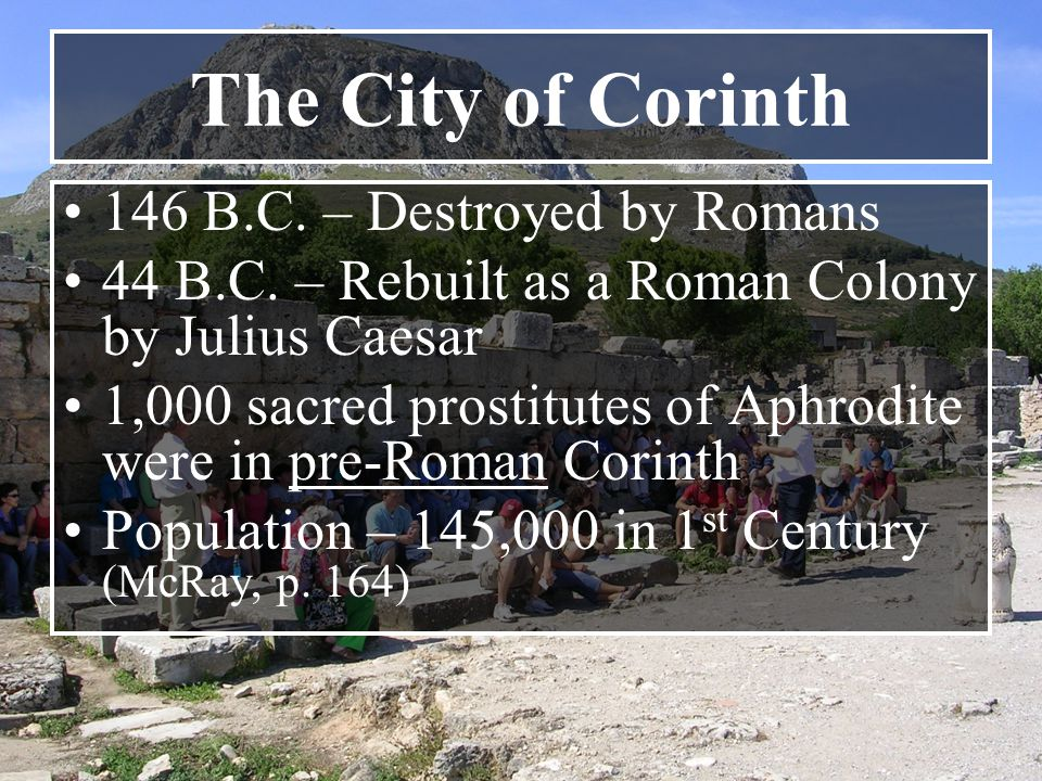 The City of Corinth 146 B.C. – Destroyed by Romans 44 B.C.