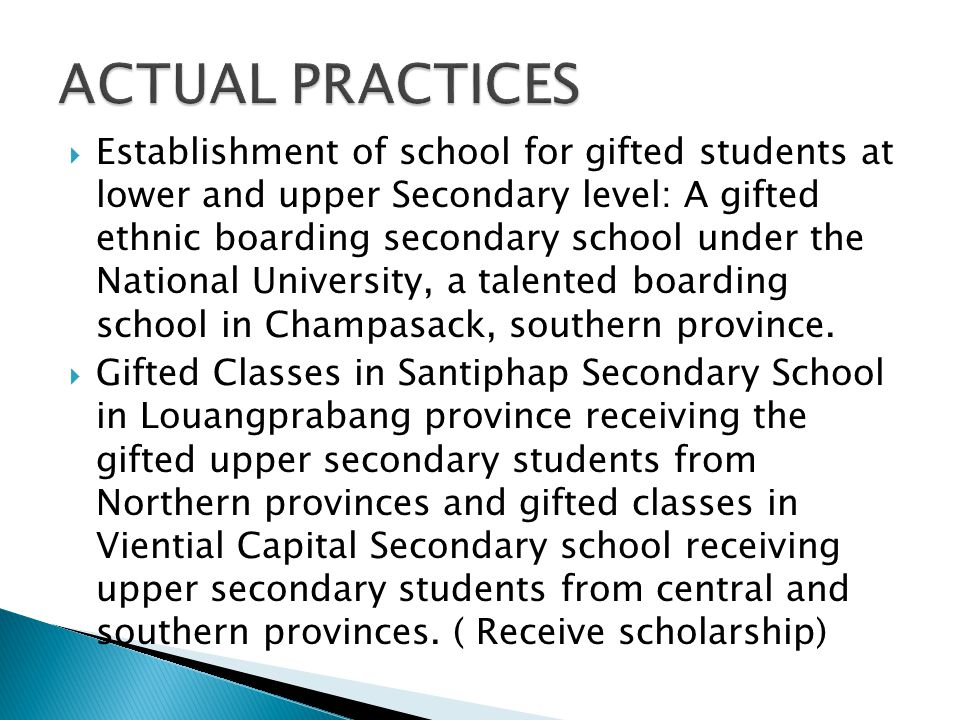 Establishment of school for gifted students at lower and upper Secondary level: A gifted ethnic boarding secondary school under the National Univers