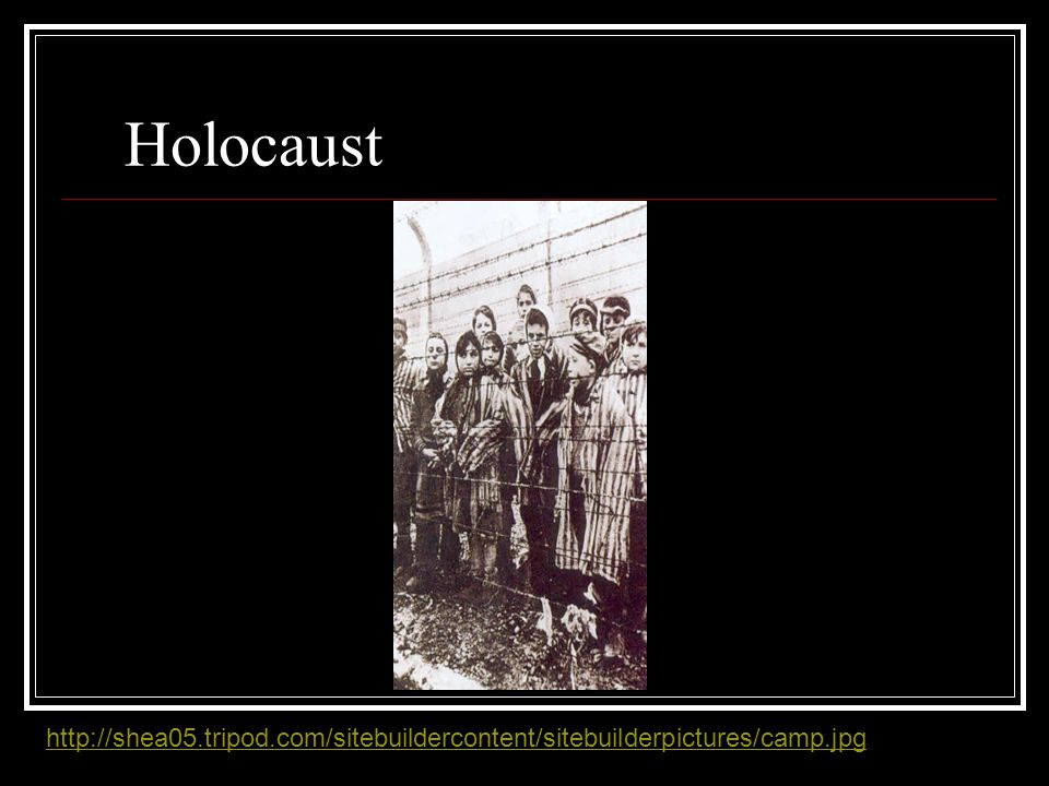 Holocaust http://shea05.tripod.com/sitebuildercontent/sitebuilderpictures/camp.jpg