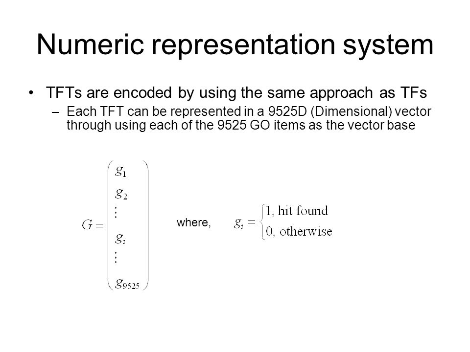 Numeric representation system TFTs are encoded by using the same approach as TFs –Each TFT can be represented in a 9525D (Dimensional) vector through