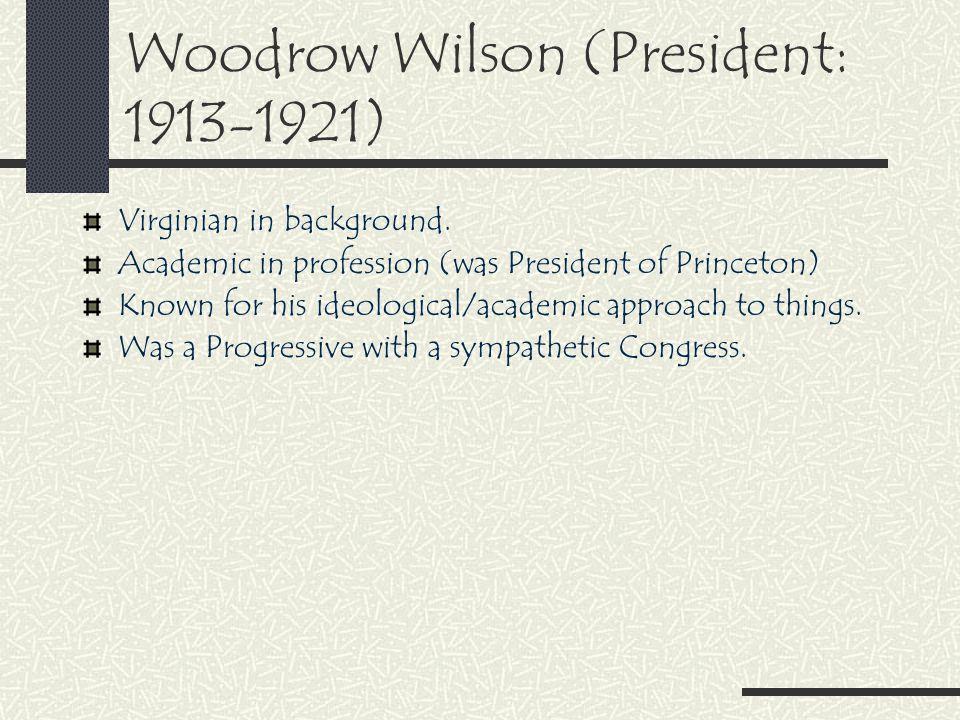 Woodrow Wilson (President: 1913-1921) Virginian in background.