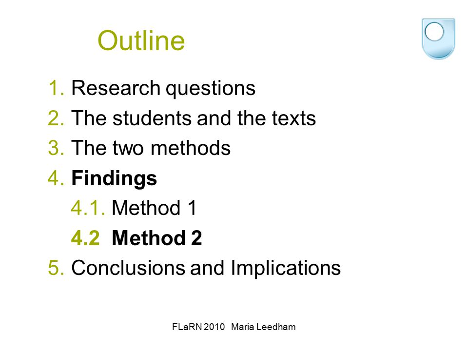 Outline 1.Research questions 2.The students and the texts 3.The two methods 4.Findings 4.1.