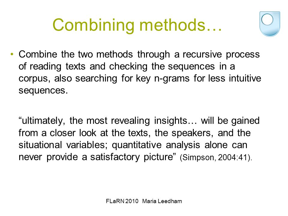 Combining methods… Combine the two methods through a recursive process of reading texts and checking the sequences in a corpus, also searching for key n-grams for less intuitive sequences.