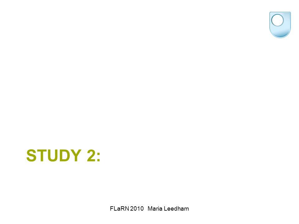 STUDY 2: FLaRN 2010 Maria Leedham