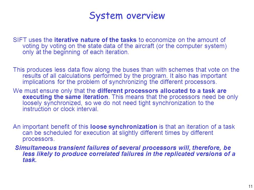 11 System overview SIFT uses the iterative nature of the tasks to economize on the amount of voting by voting on the state data of the aircraft (or th