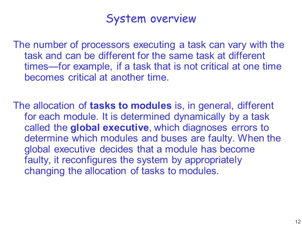 12 System overview The number of processors executing a task can vary with the task and can be different for the same task at different times—for exam