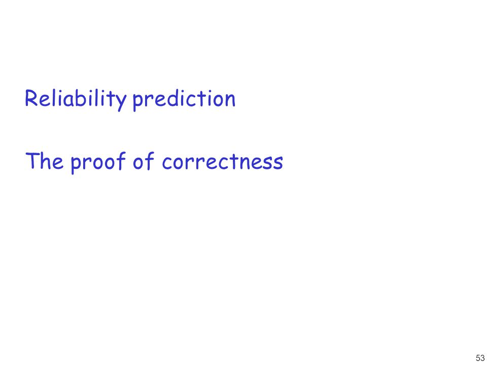 53 Reliability prediction The proof of correctness