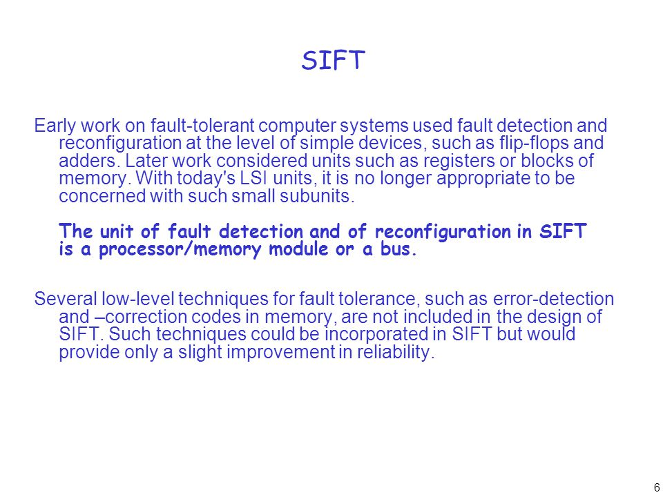 27 SIFT hardware The SIFT system attempts to use standard units whenever possible.