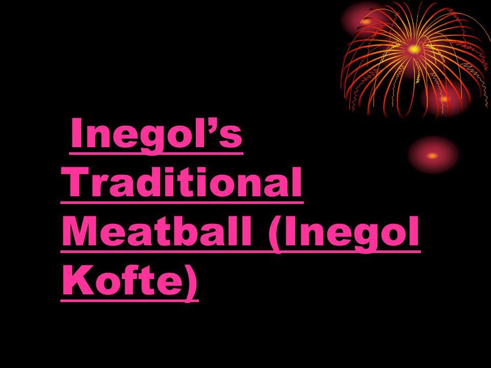 Inegol's Traditional Meatball (Inegol Kofte)Inegol's Traditional Meatball (Inegol Kofte)