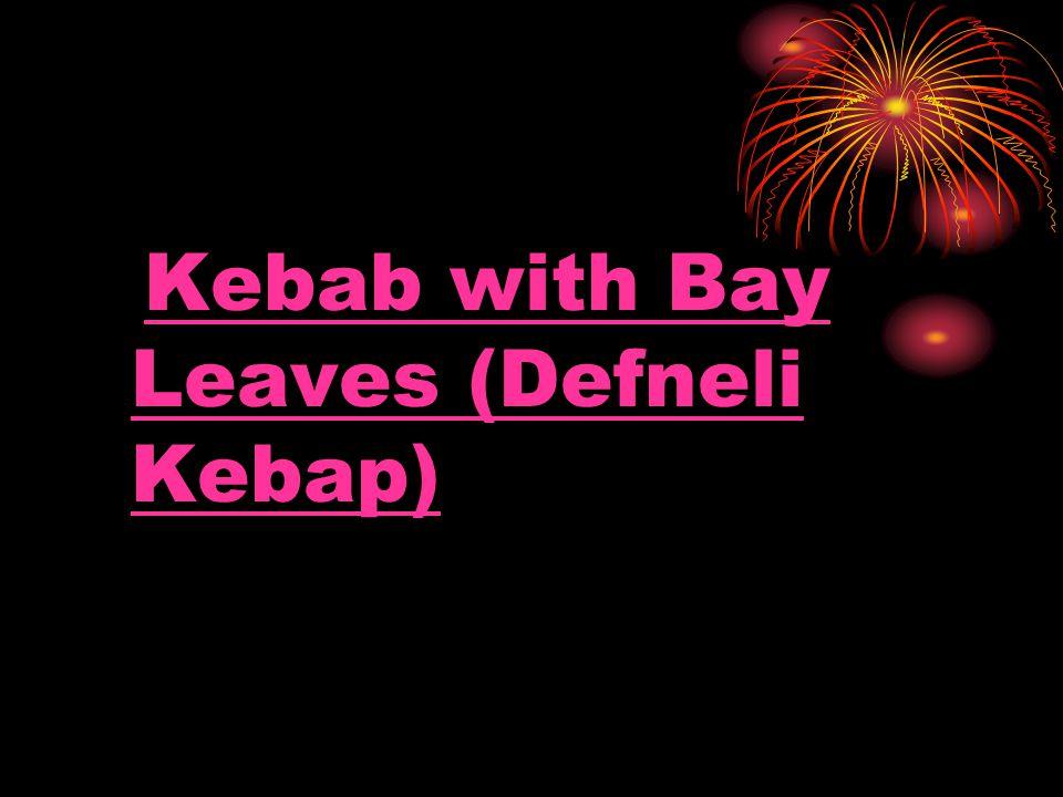 Kebab with Bay Leaves (Defneli Kebap)Kebab with Bay Leaves (Defneli Kebap)