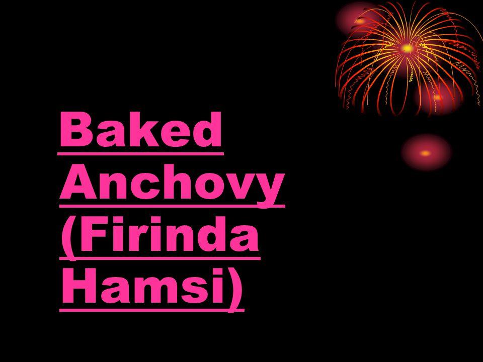 Baked Anchovy (Firinda Hamsi)Baked Anchovy (Firinda Hamsi)