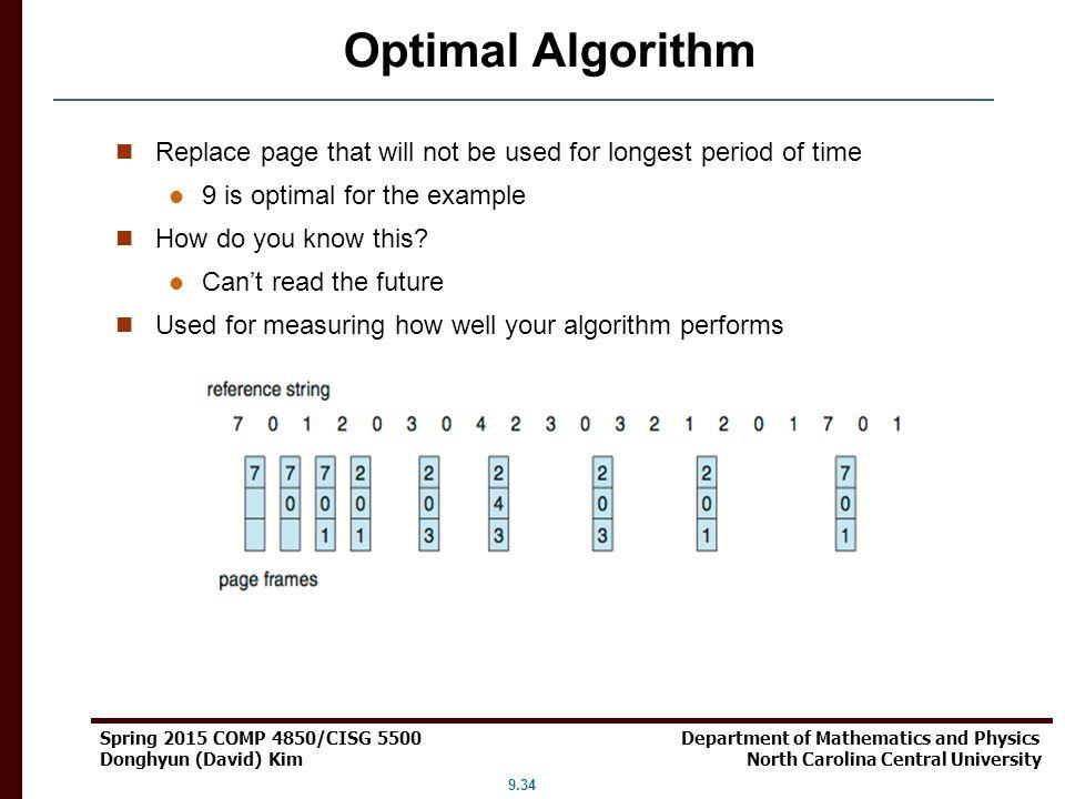 9.34 Spring 2015 COMP 4850/CISG 5500 Department of Mathematics and Physics Donghyun (David) Kim North Carolina Central University Optimal Algorithm Re