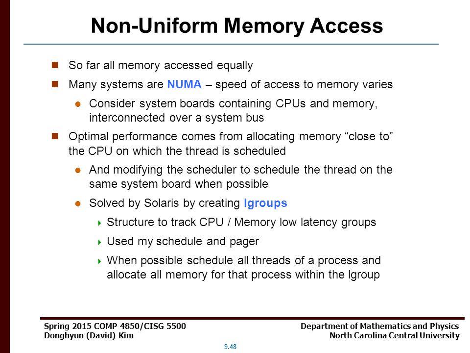 9.48 Spring 2015 COMP 4850/CISG 5500 Department of Mathematics and Physics Donghyun (David) Kim North Carolina Central University Non-Uniform Memory A