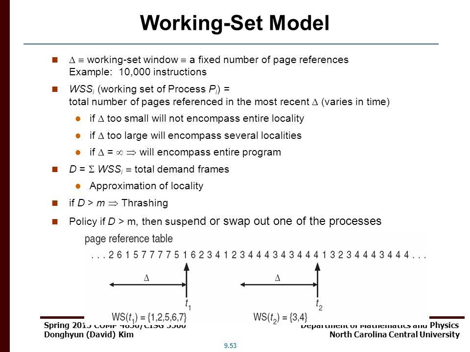 9.53 Spring 2015 COMP 4850/CISG 5500 Department of Mathematics and Physics Donghyun (David) Kim North Carolina Central University Working-Set Model 