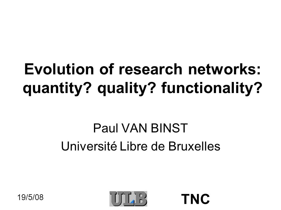 19/5/08 TNC Quantity (2) Two references: –An achievement : international 256 Kbps from Belgium, 1987 A.
