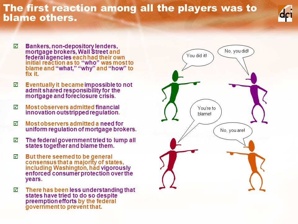 The first reaction among all the players was to blame others.
