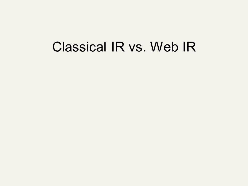 Classical IR vs. Web IR