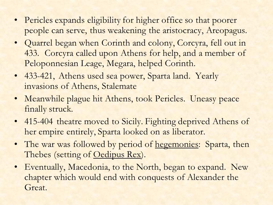 Pericles expands eligibility for higher office so that poorer people can serve, thus weakening the aristocracy, Areopagus.