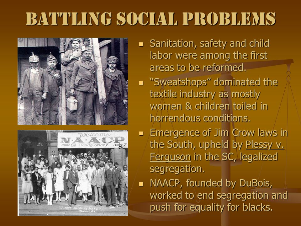 Battling Social Problems Sanitation, safety and child labor were among the first areas to be reformed.