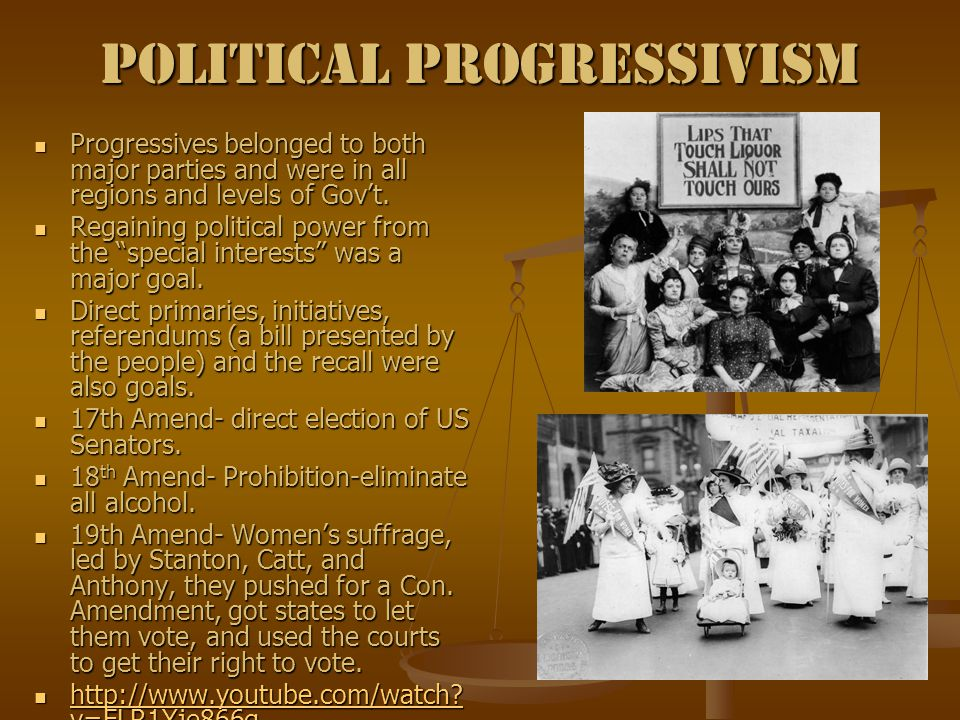 Political Progressivism Progressives belonged to both major parties and were in all regions and levels of Gov't.