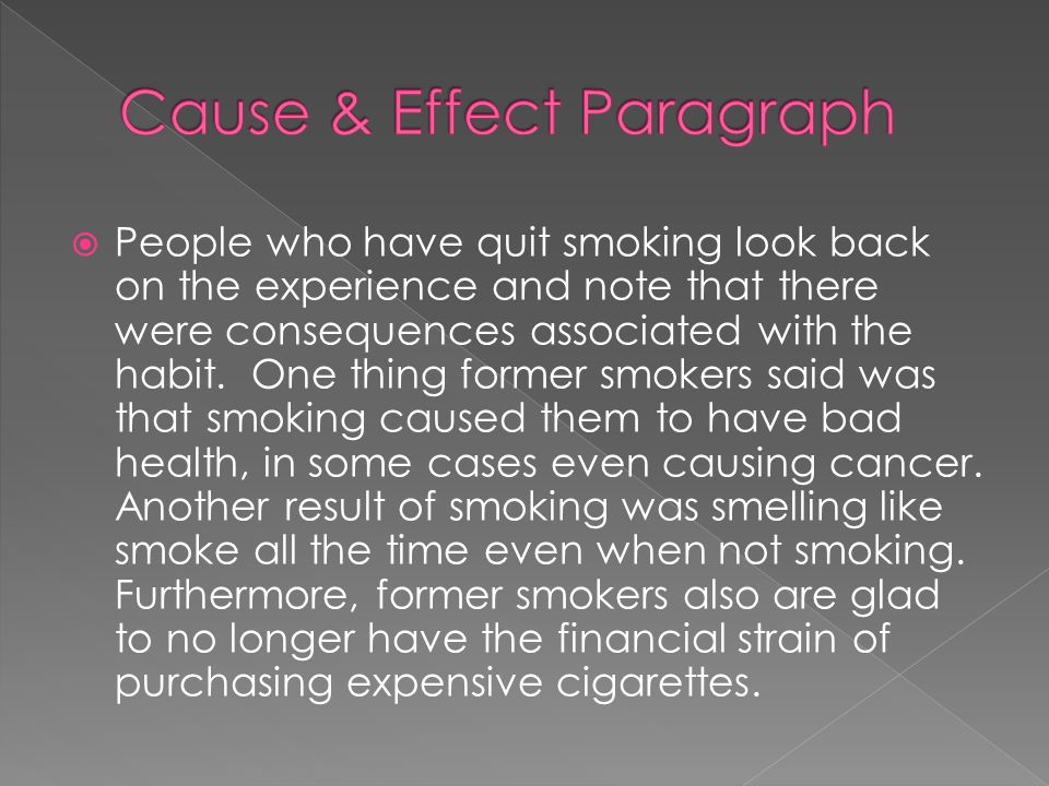  People who have quit smoking look back on the experience and note that there were consequences associated with the habit.
